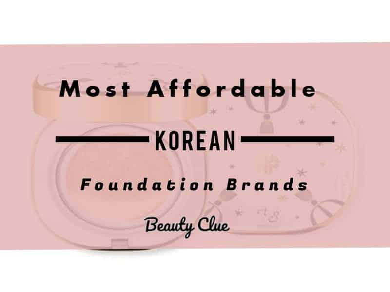 5 Of The Most Affordable Korean Brand Foundation